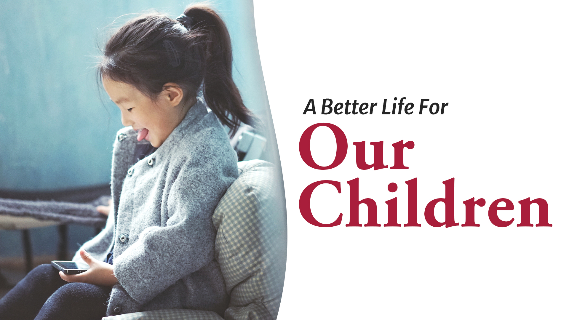 A Better Life For Our Children